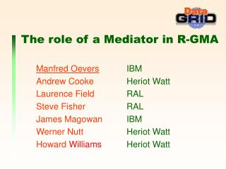 The role of a Mediator in R-GMA