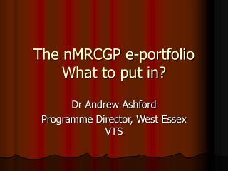 The nMRCGP e-portfolio What to put in?