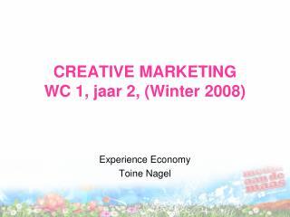 CREATIVE MARKETING WC 1, jaar 2, Winter 2008