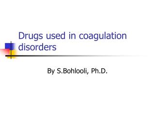 Drugs used in coagulation disorders