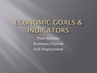 Economic Goals & Indicators
