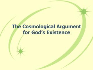 The Cosmological Argument for God�s Existence