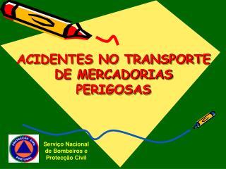 ACIDENTES NO TRANSPORTE DE MERCADORIAS PERIGOSAS