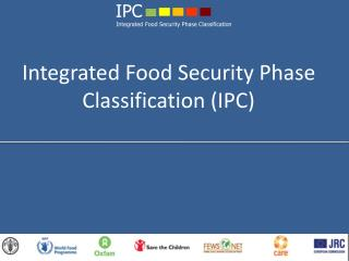 Integrated Food Security Phase Classification (IPC)