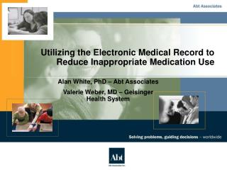 Utilizing the Electronic Medical Record to Reduce Inappropriate Medication Use