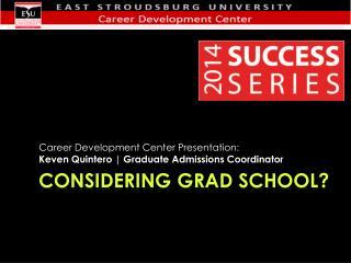 Considering Grad School?
