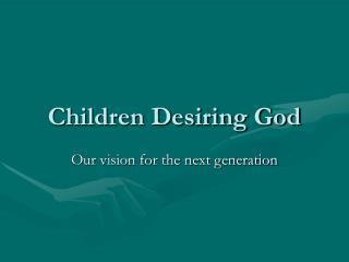 Children Desiring God