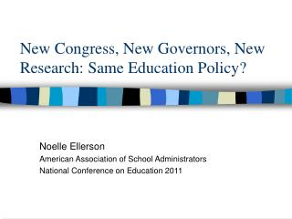 New Congress, New Governors, New Research: Same Education Policy?