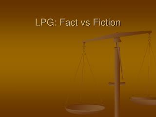 LPG: Fact vs Fiction
