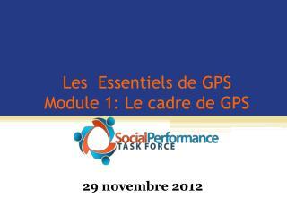 Les  Essentiels de GPS Module 1: Le cadre de GPS