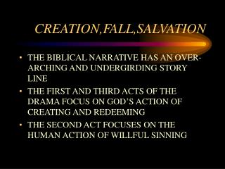 CREATION,FALL,SALVATION