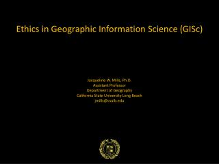 Ethics in Geographic Information Science ( GISc )