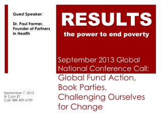 September 7,  2013 @ 2 pm ET Call: 888 409-6709