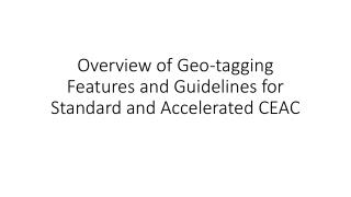 Overview of Geo-tagging Features and Guidelines for Standard and Accelerated CEAC