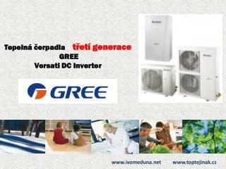 Tepelná čerpadla     třetí generace  GREE  Versati DC Inverter