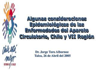 Dr. Jorge Toro Albornoz                Talca, 26 de Abril del 2005