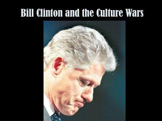 Bill Clinton and the Culture Wars