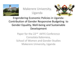 Paper for the 22 nd   IAFFE Conference Consolata Kabonesa,  School of Women and Gender Studies