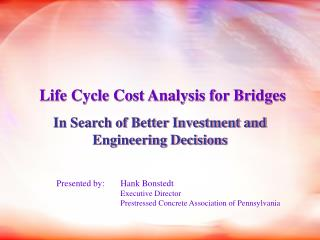 Life Cycle Cost Analysis for Bridges