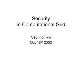 Security  in Computational Grid