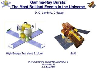 Gamma-Ray Bursts:                               The Most Brilliant Events in the Universe