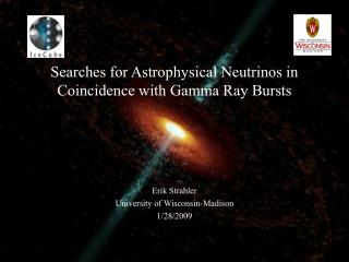 Searches for Astrophysical Neutrinos in Coincidence with Gamma Ray Bursts