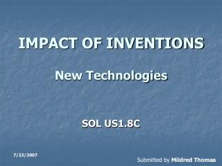 IMPACT OF INVENTIONS New Technologies