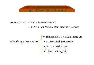 Cap. 3. Preprocesarea imaginilor