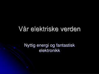Vår elektriske verden