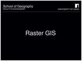 Raster GIS
