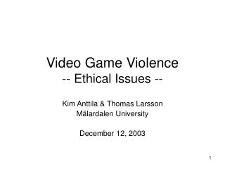 Video Game Violence -- Ethical Issues --
