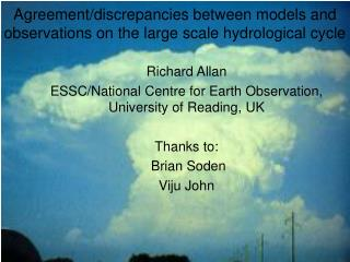 Agreement/discrepancies between models and observations on the large scale hydrological cycle