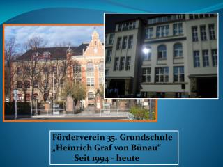 """Förderverein 35. Grundschule """"Heinrich Graf von Bünau""""  Seit 1994 - heute"""