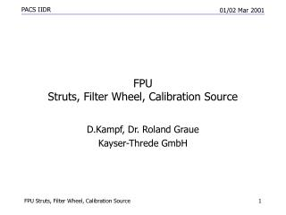 FPU Struts, Filter Wheel, Calibration Source