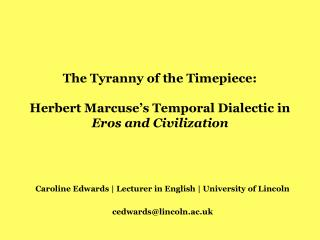 The Tyranny of the Timepiece:  Herbert Marcuse ' s Temporal Dialectic in  Eros and Civilization