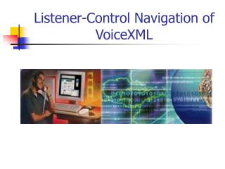 Listener-Control Navigation of VoiceXML