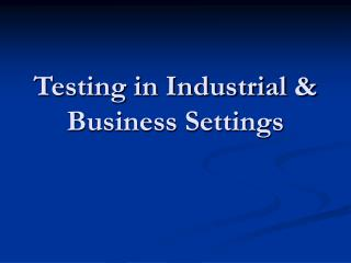 Testing in Industrial & Business Settings