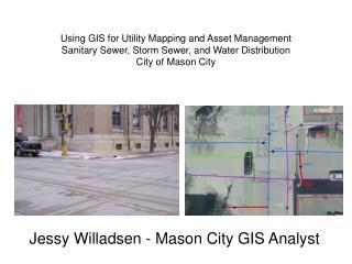 Jessy Willadsen - Mason City GIS Analyst
