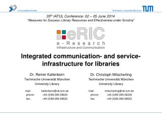 Integrated communication- and service-infrastructure for libraries
