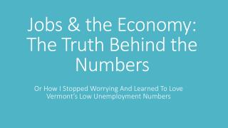 Jobs & the Economy: The Truth Behind the Numbers