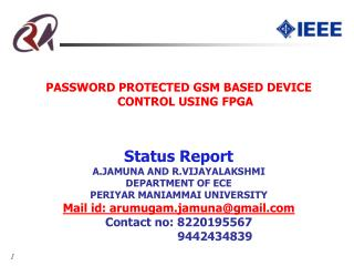 PASSWORD PROTECTED GSM BASED DEVICE CONTROL USING FPGA Status Report A.JAMUNA AND R.VIJAYALAKSHMI