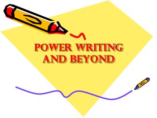 Power Writing and Beyond