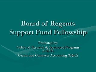 Board of Regents Support Fund Fellowship