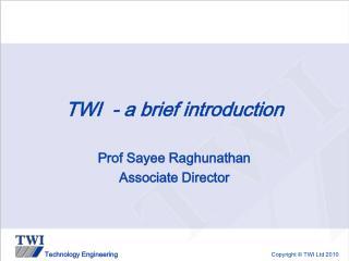 TWI  - a brief introduction