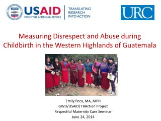 Measuring Disrespect and Abuse during  Childbirth in the Western Highlands of Guatemala