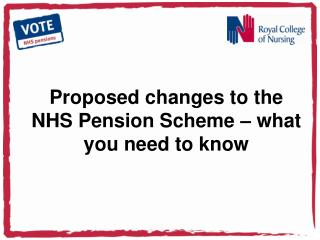 Proposed changes to the NHS Pension Scheme   what you need to know
