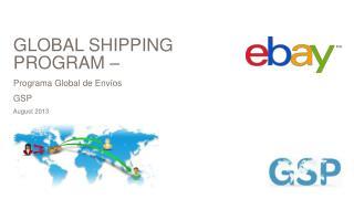 GLOBAL SHIPPING PROGRAM –  Programa  Global de  Envíos