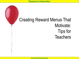 Creating Reward Menus That  Motivate:  Tips for  Teachers