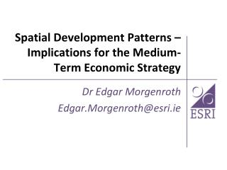 Spatial Development Patterns – Implications for the Medium-Term Economic  Strategy