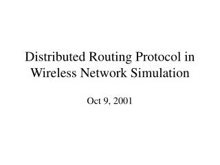 Distributed Routing Protocol in Wireless Network Simulation